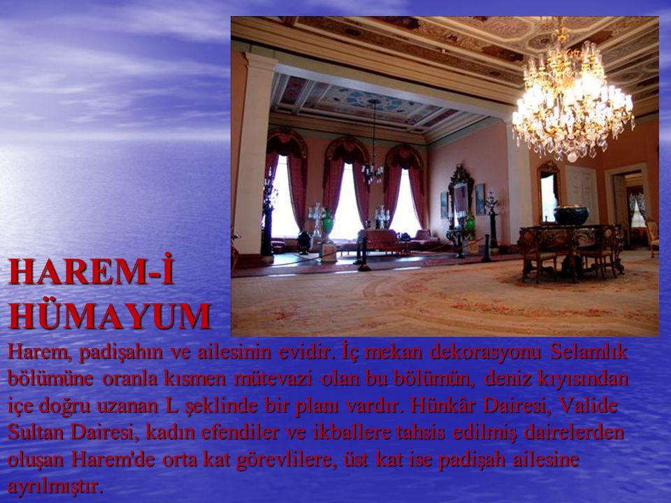 HAREM-İ HÜMAYUM Harem, padişahın ve ailesinin evidir