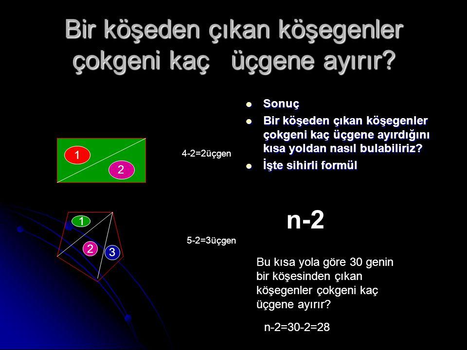 Bir köşeden çıkan köşegenler çokgeni kaç üçgene ayırır