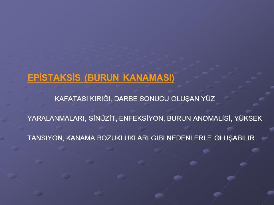 EPİSTAKSİS (BURUN KANAMASI)