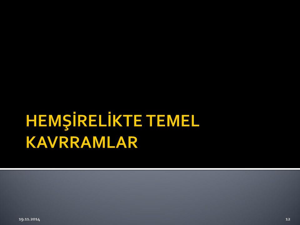 HEMŞİRELİKTE TEMEL KAVRRAMLAR