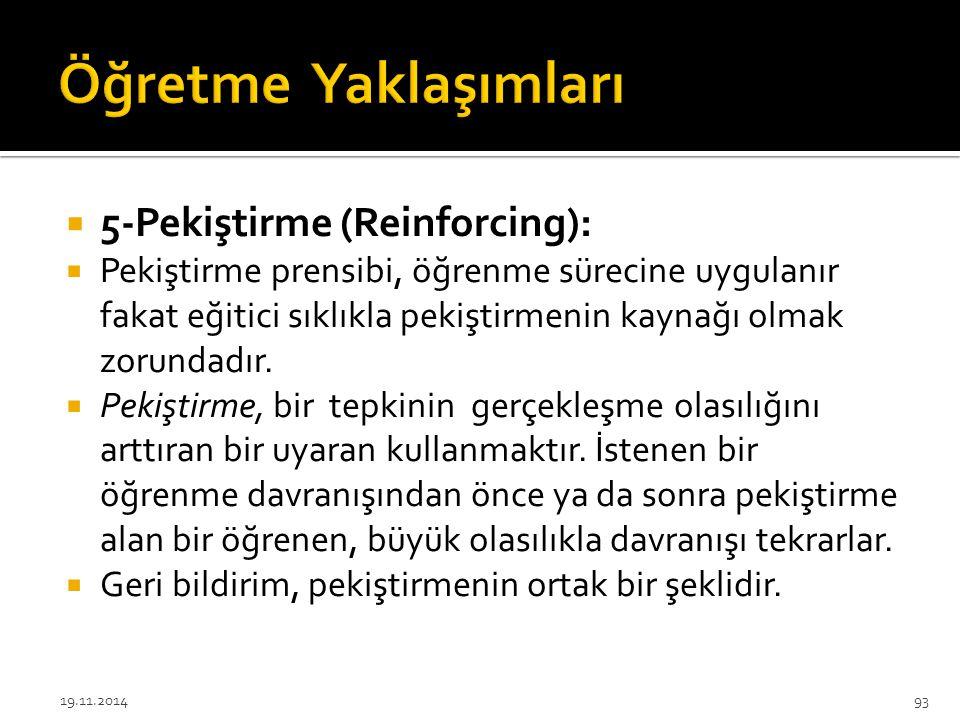 Öğretme Yaklaşımları 5-Pekiştirme (Reinforcing):
