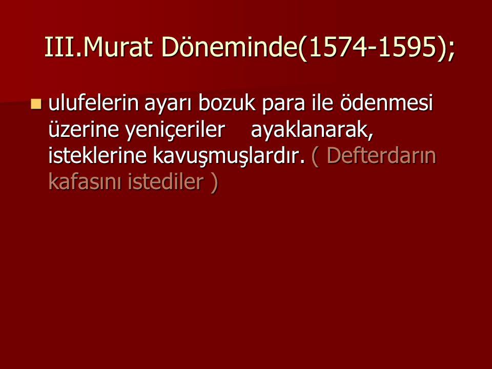 III.Murat Döneminde(1574-1595);