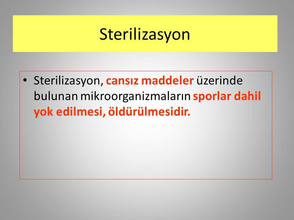 Sterilizasyon Sterilizasyon, cansız maddeler üzerinde bulunan mikroorganizmaların sporlar dahil yok edilmesi, öldürülmesidir.