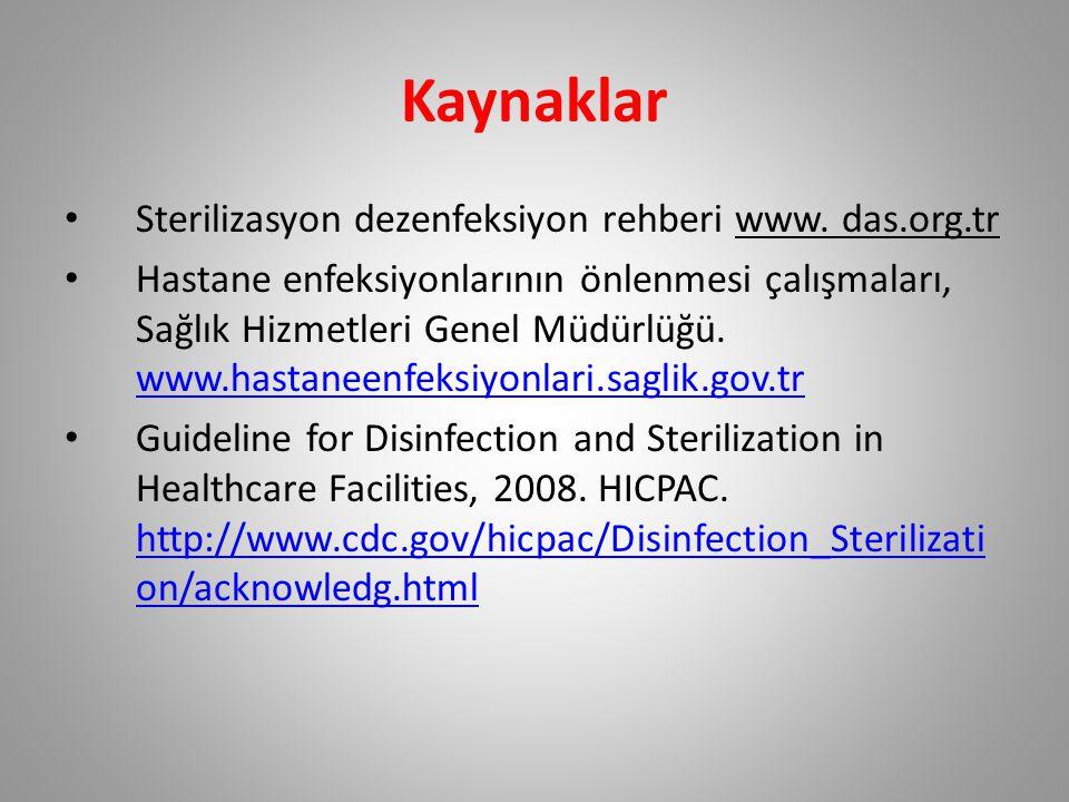 Kaynaklar Sterilizasyon dezenfeksiyon rehberi www. das.org.tr