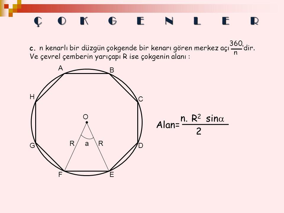 Ç O K G E N L E R n. R2 sin Alan= 2 360