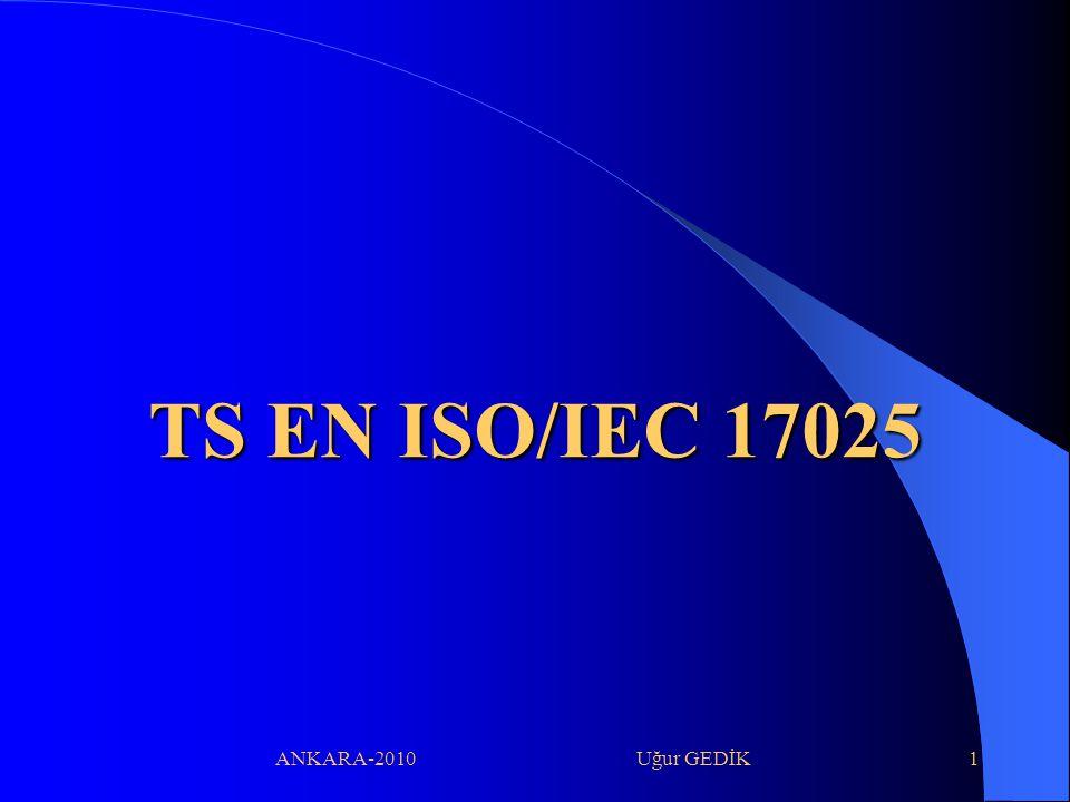 TS EN ISO/IEC 17025 ANKARA-2010 Uğur GEDİK