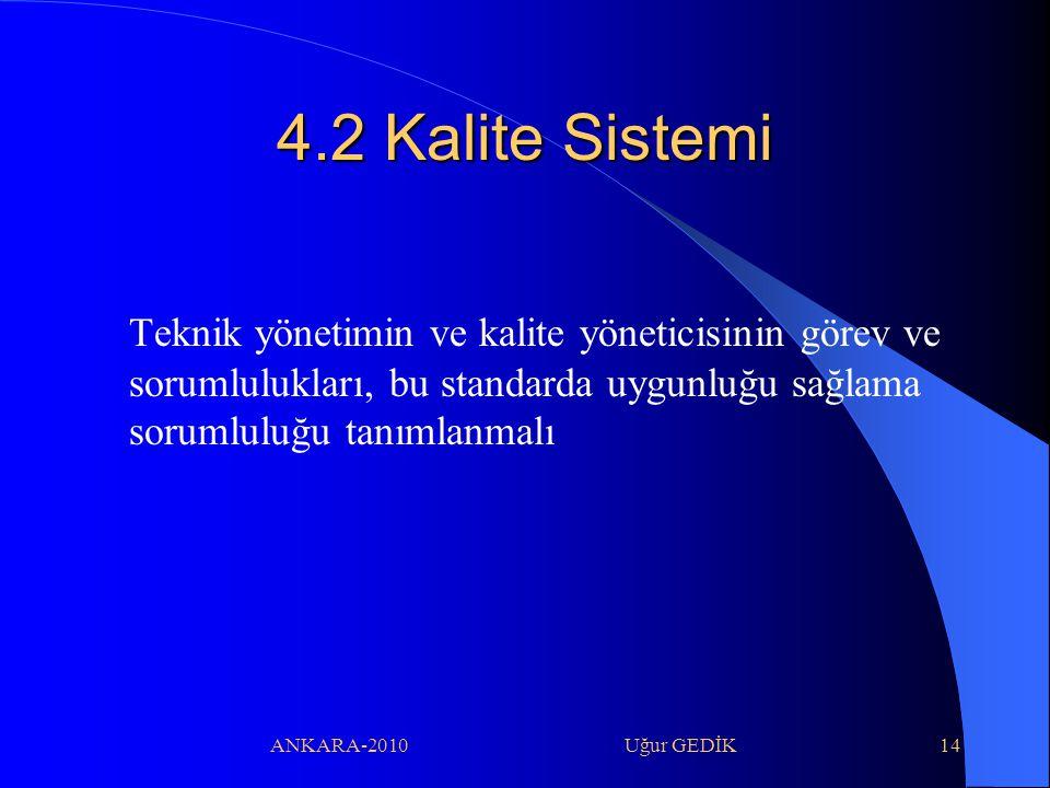 4.2 Kalite Sistemi Teknik yönetimin ve kalite yöneticisinin görev ve sorumlulukları, bu standarda uygunluğu sağlama sorumluluğu tanımlanmalı.