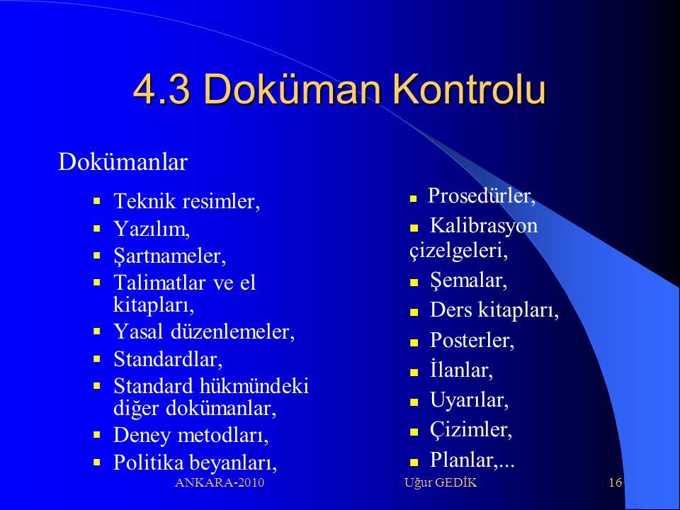 4.3 Doküman Kontrolu Dokümanlar Teknik resimler, Yazılım, Şartnameler,
