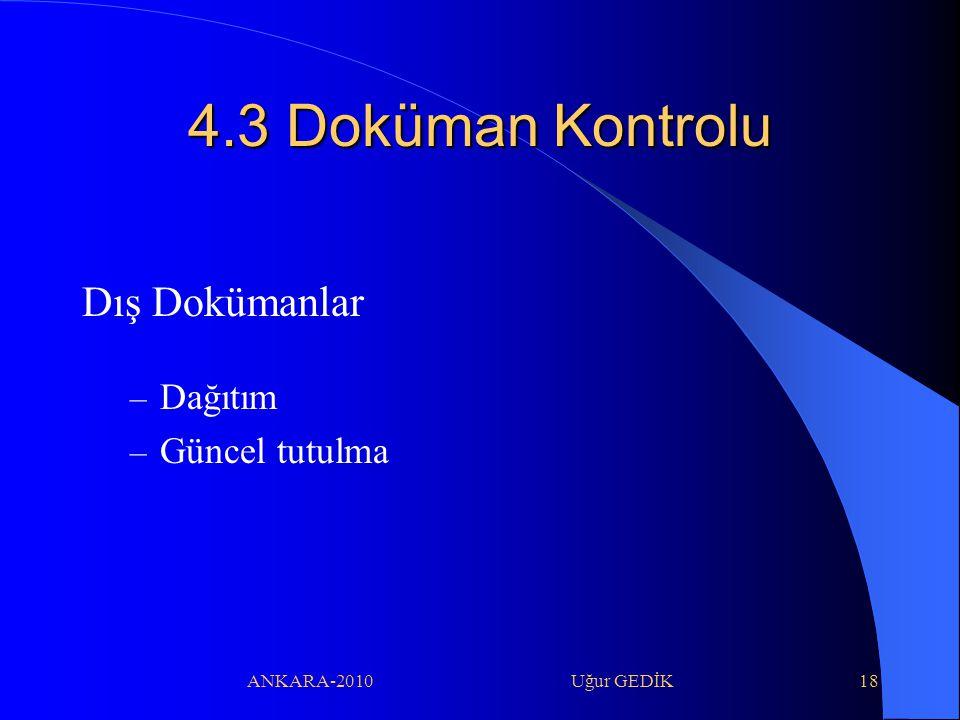 4.3 Doküman Kontrolu Dış Dokümanlar Dağıtım Güncel tutulma