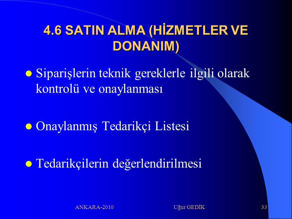 4.6 SATIN ALMA (HİZMETLER VE DONANIM)