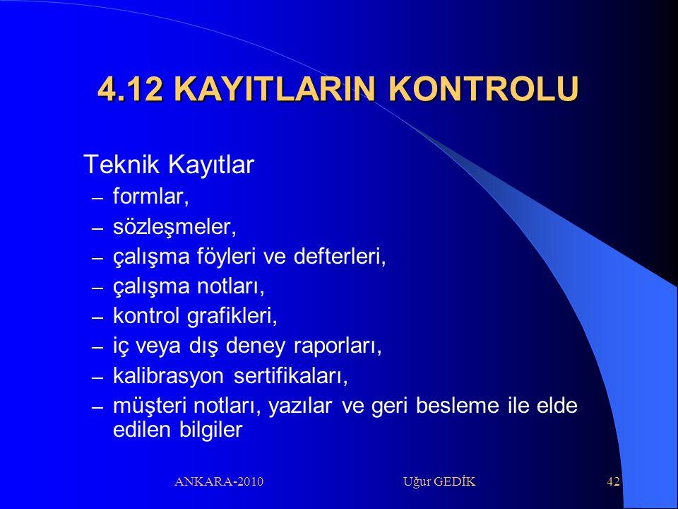4.12 KAYITLARIN KONTROLU Teknik Kayıtlar formlar, sözleşmeler,