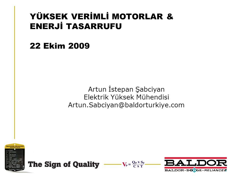 YÜKSEK VERİMLİ MOTORLAR & ENERJİ TASARRUFU 22 Ekim 2009
