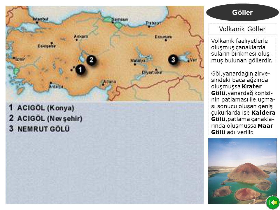 Göller Volkanik Göller Volkanik faaliyetlerle oluşmuş çanaklarda