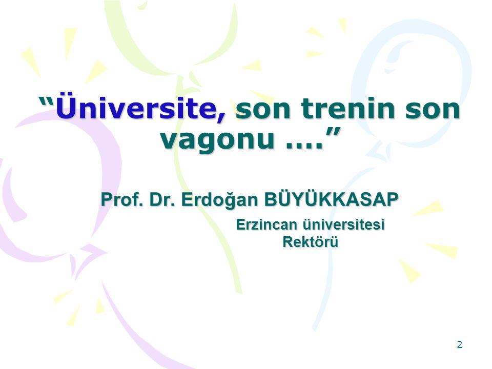 Üniversite, son trenin son vagonu …. Prof. Dr