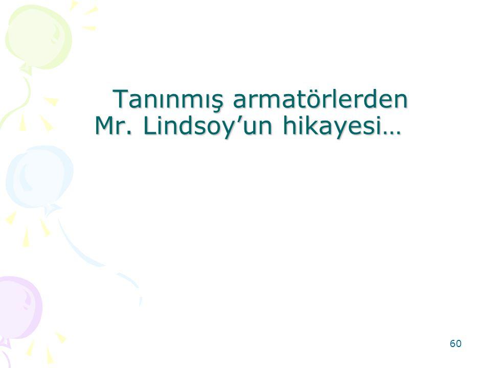 Tanınmış armatörlerden Mr. Lindsoy'un hikayesi…