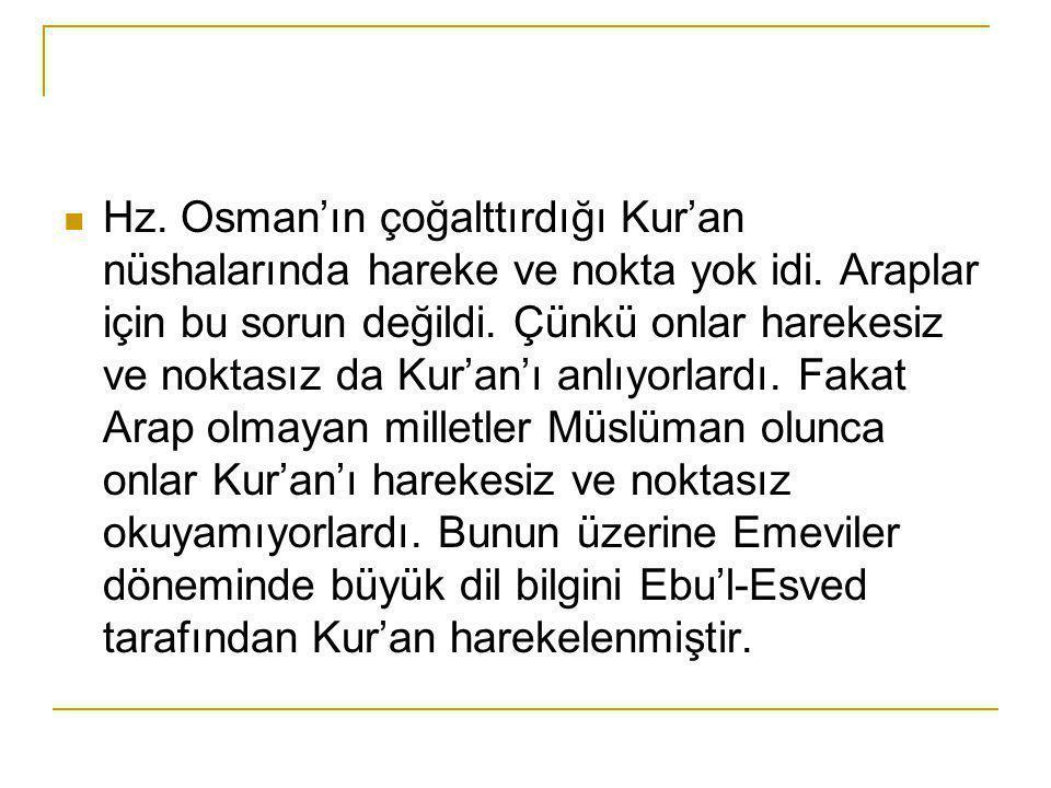 Hz. Osman'ın çoğalttırdığı Kur'an nüshalarında hareke ve nokta yok idi