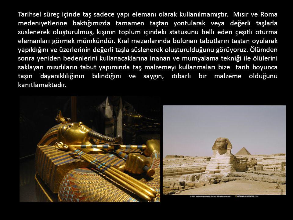 Tarihsel süreç içinde taş sadece yapı elemanı olarak kullanılmamıştır