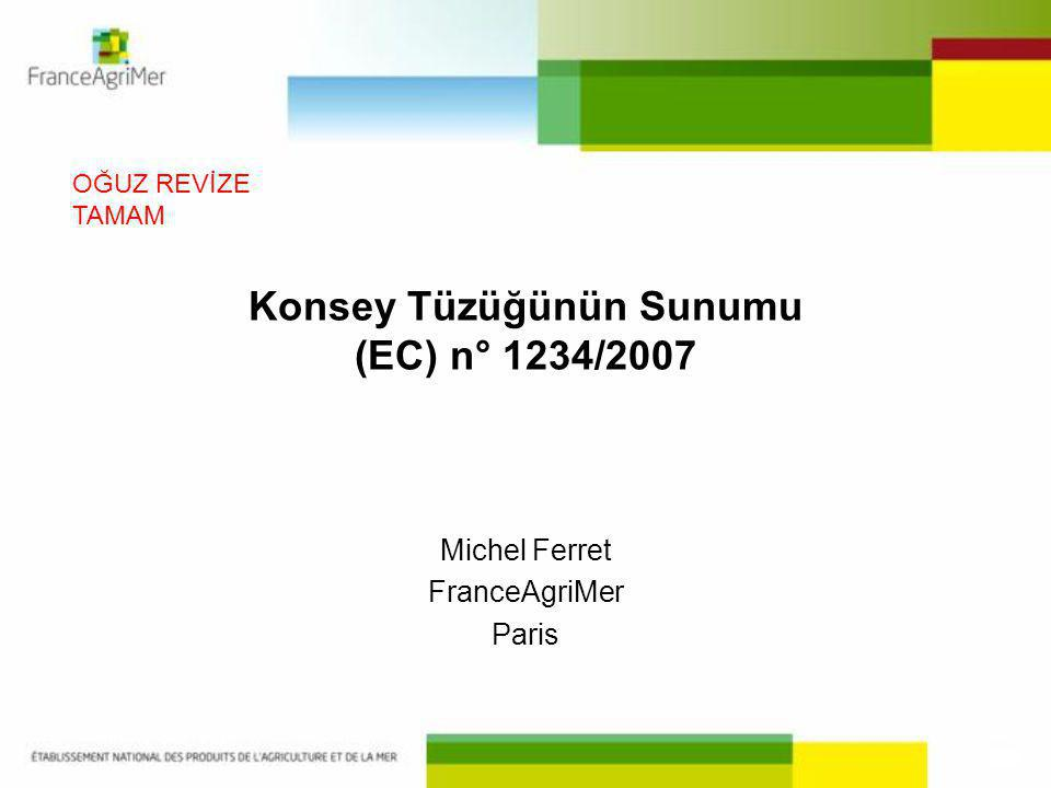 Konsey Tüzüğünün Sunumu (EC) n° 1234/2007