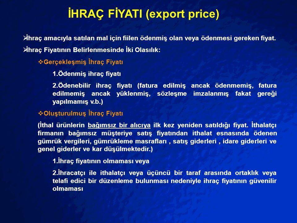 İHRAÇ FİYATI (export price)