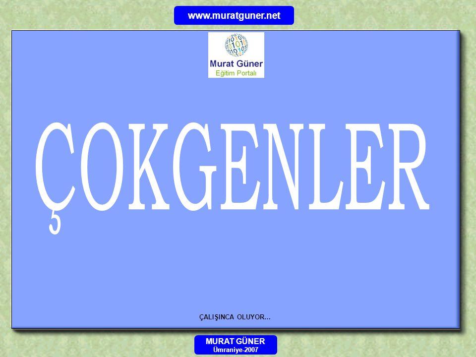 ÇOKGENLER www.muratguner.net MURAT GÜNER ÇALIŞINCA OLUYOR…