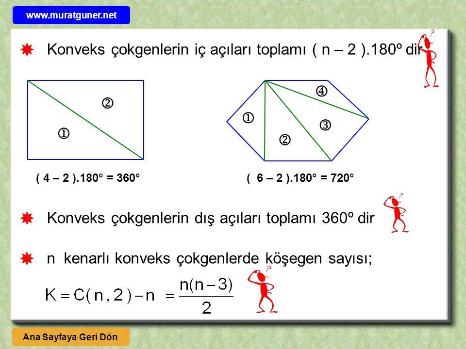    Konveks çokgenlerin iç açıları toplamı ( n – 2 ).180º dir   