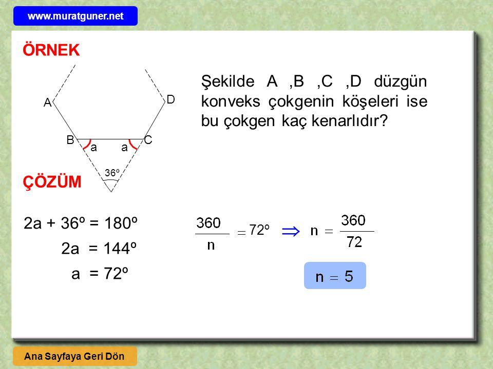 www.muratguner.net ÖRNEK. Şekilde A ,B ,C ,D düzgün konveks çokgenin köşeleri ise bu çokgen kaç kenarlıdır
