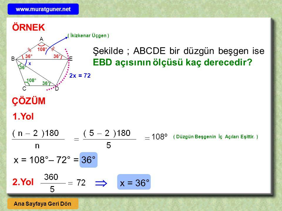 www.muratguner.net ÖRNEK. ( İkizkenar Üçgen ) B. E. A. Şekilde ; ABCDE bir düzgün beşgen ise EBD açısının ölçüsü kaç derecedir