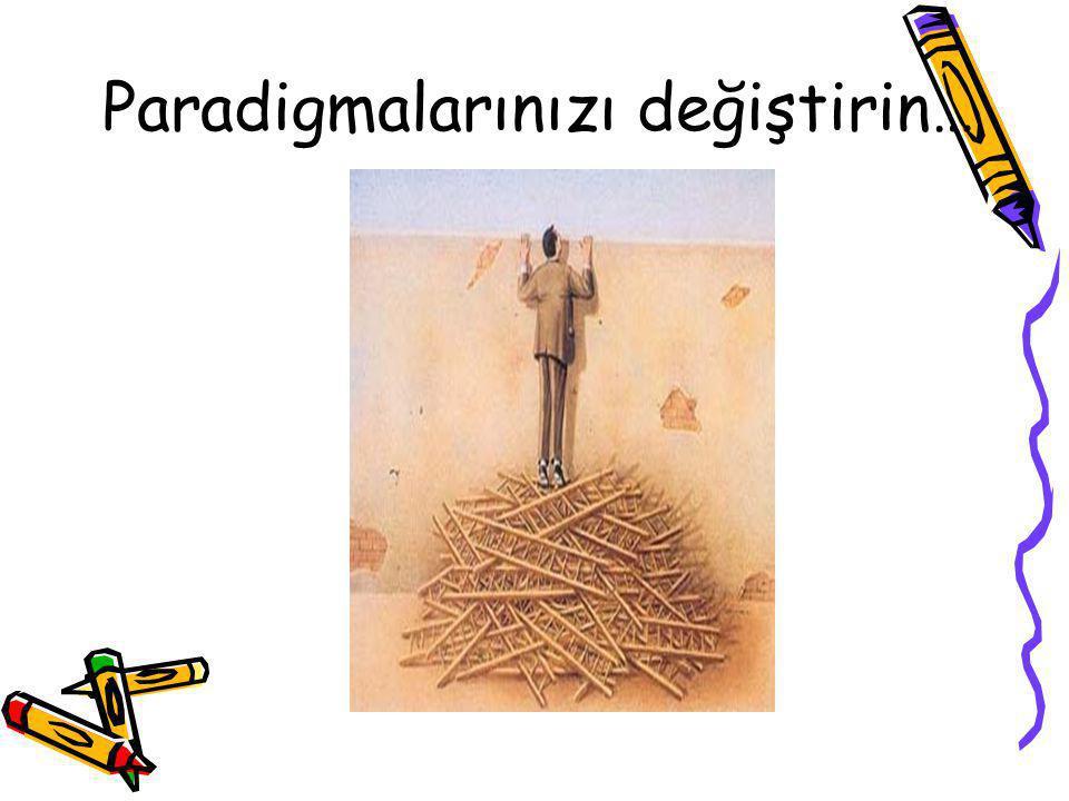 Paradigmalarınızı değiştirin…