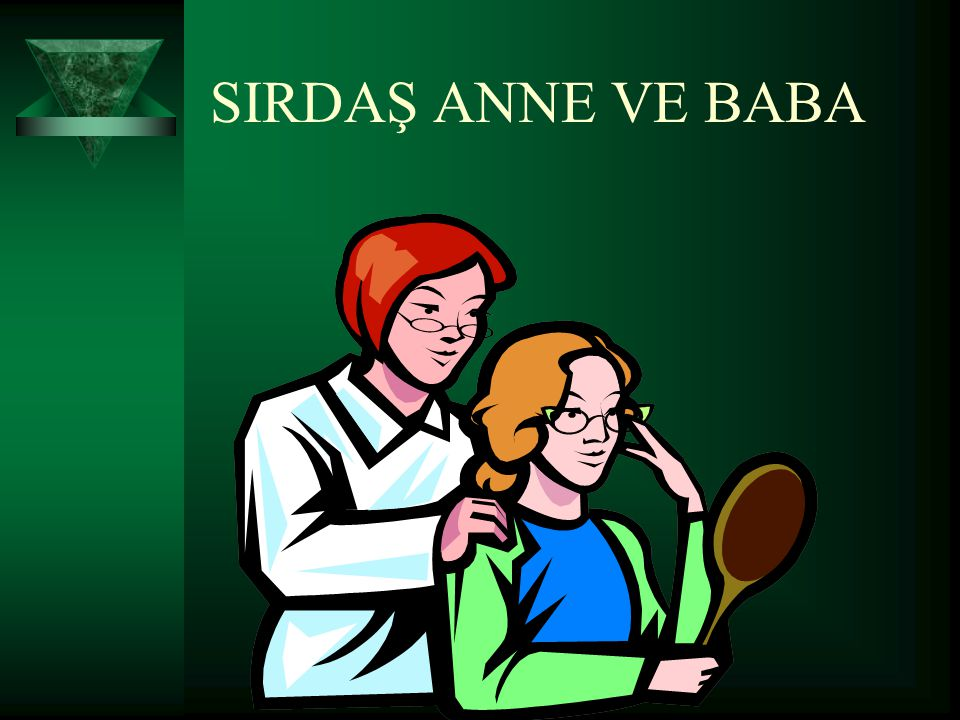 SIRDAŞ ANNE VE BABA