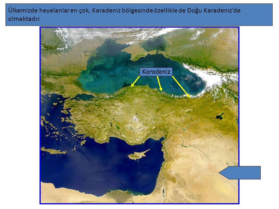 Ülkemizde heyelanlar en çok, Karadeniz bölgesinde özellikle de Doğu Karadeniz'de