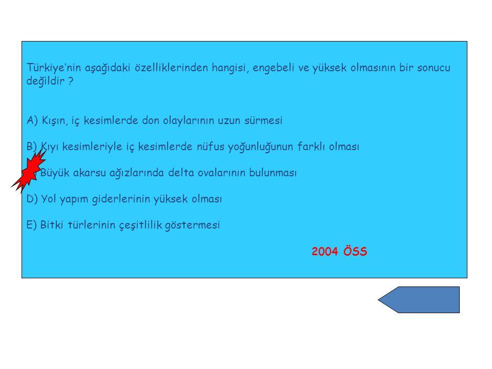 Türkiye'nin aşağıdaki özelliklerinden hangisi, engebeli ve yüksek olmasının bir sonucu