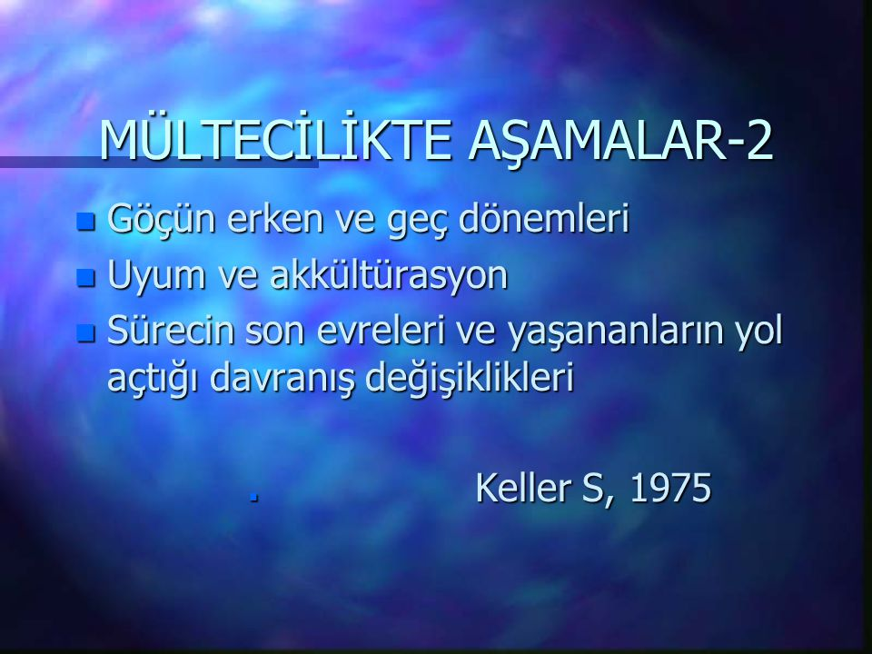 MÜLTECİLİKTE AŞAMALAR-2