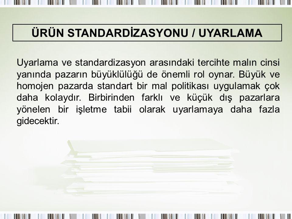 ÜRÜN STANDARDİZASYONU / UYARLAMA