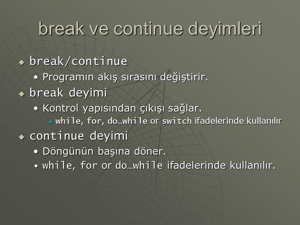 break ve continue deyimleri