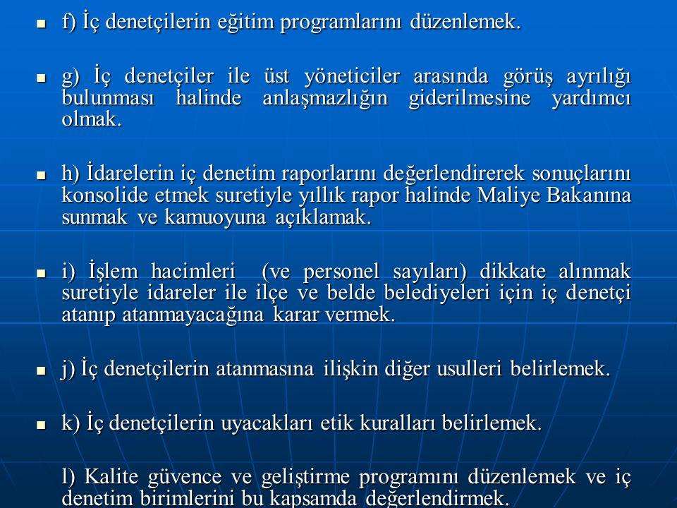 f) İç denetçilerin eğitim programlarını düzenlemek.