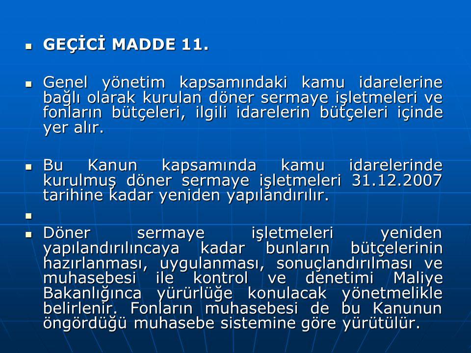 GEÇİCİ MADDE 11.