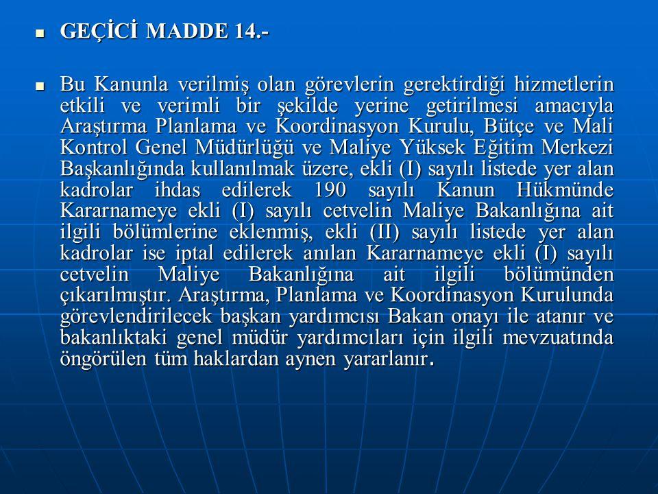 GEÇİCİ MADDE 14.-