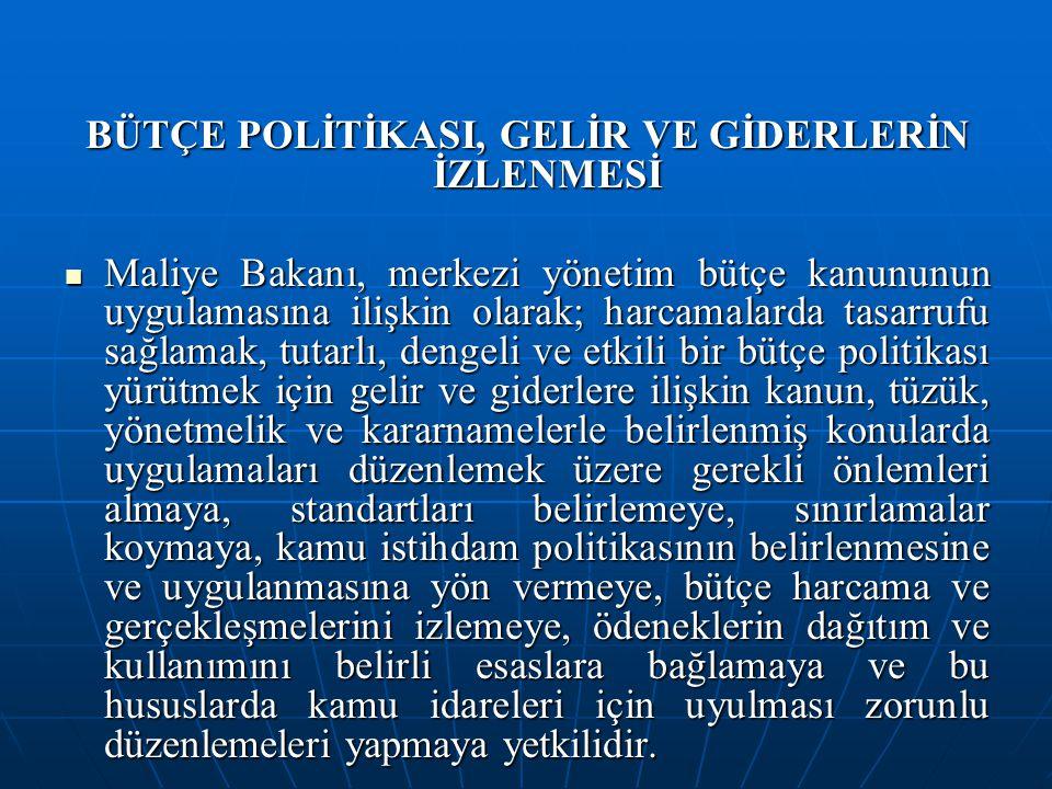 BÜTÇE POLİTİKASI, GELİR VE GİDERLERİN İZLENMESİ