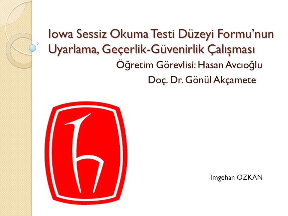 Öğretim Görevlisi: Hasan Avcıoğlu Doç. Dr. Gönül Akçamete