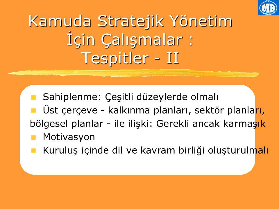 Kamuda Stratejik Yönetim İçin Çalışmalar : Tespitler - II