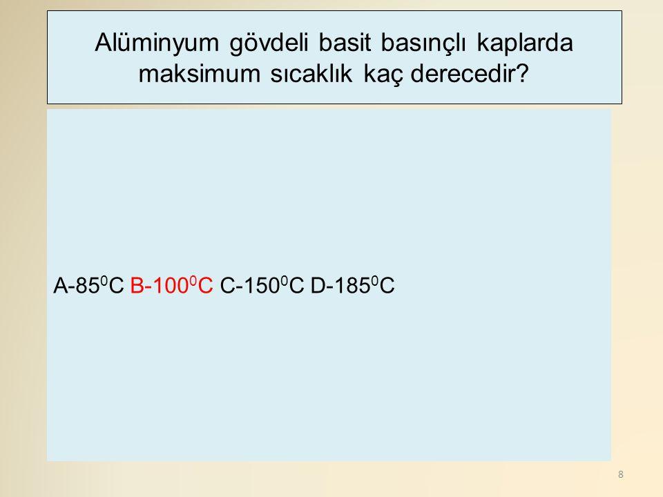 Alüminyum gövdeli basit basınçlı kaplarda maksimum sıcaklık kaç derecedir