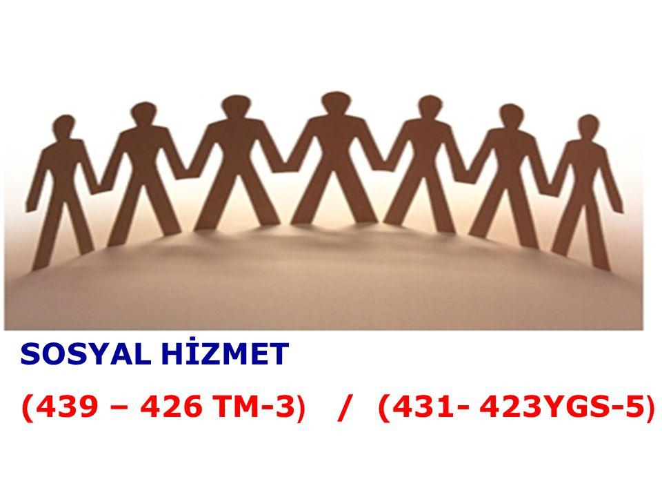 SOSYAL HİZMET (439 – 426 TM-3) / (431- 423YGS-5)