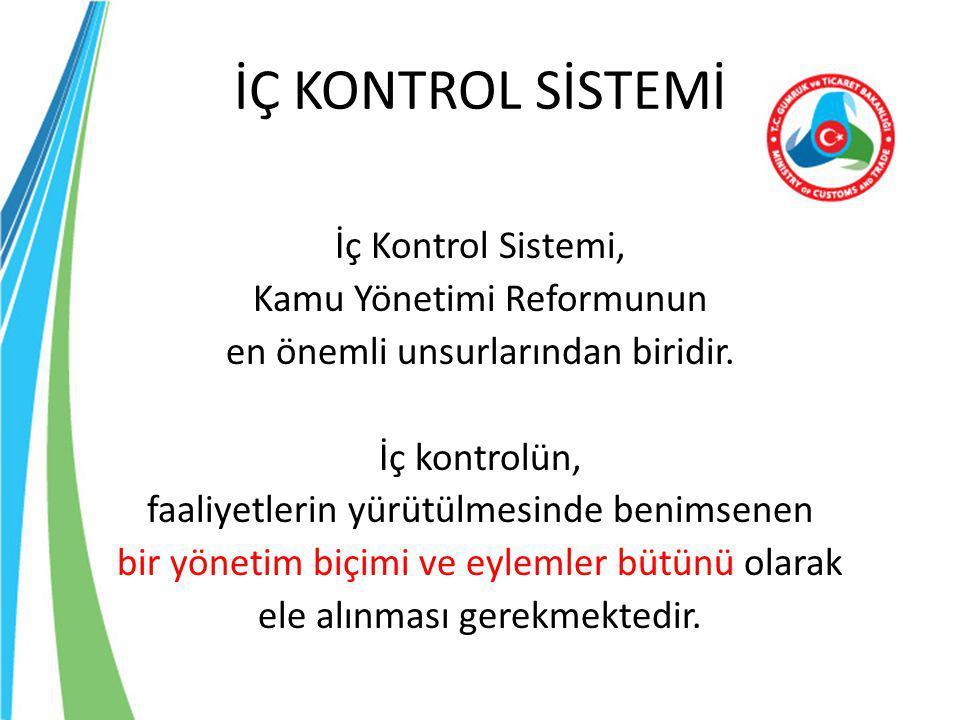 İÇ KONTROL SİSTEMİ İç Kontrol Sistemi, Kamu Yönetimi Reformunun