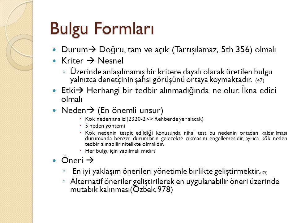 Bulgu Formları Durum Doğru, tam ve açık (Tartışılamaz, 5th 356) olmalı. Kriter  Nesnel.