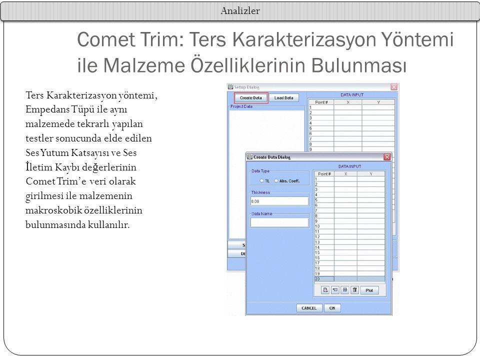 Analizler Comet Trim: Ters Karakterizasyon Yöntemi ile Malzeme Özelliklerinin Bulunması.