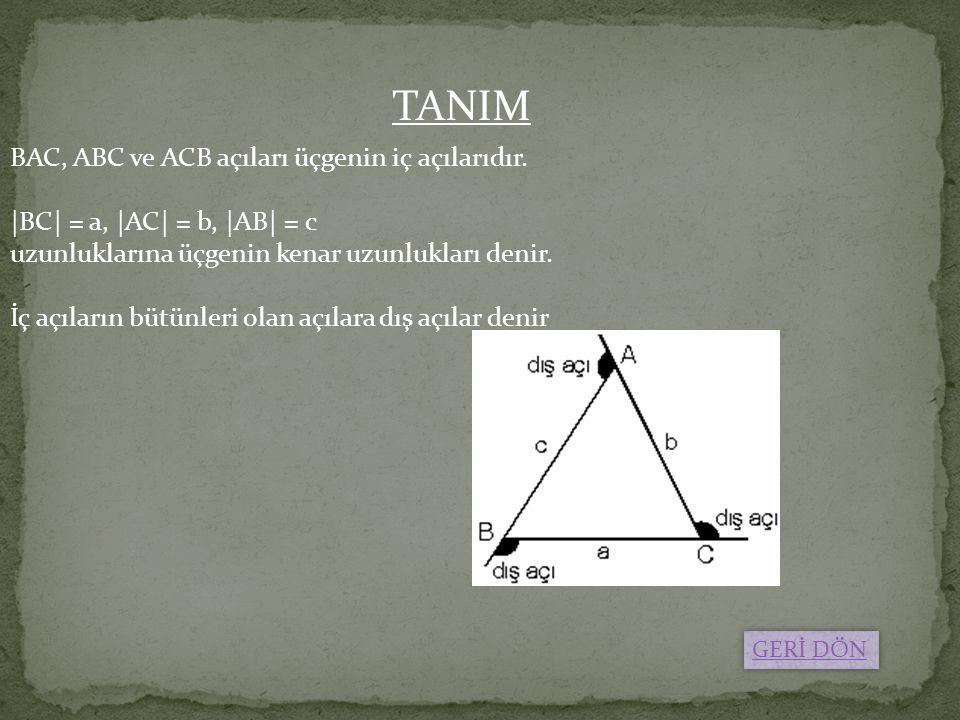 TANIM BAC, ABC ve ACB açıları üçgenin iç açılarıdır.