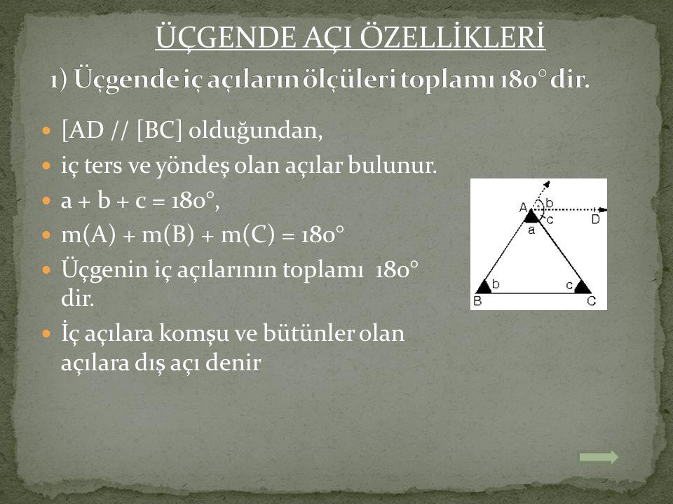 1) Üçgende iç açıların ölçüleri toplamı 180° dir.