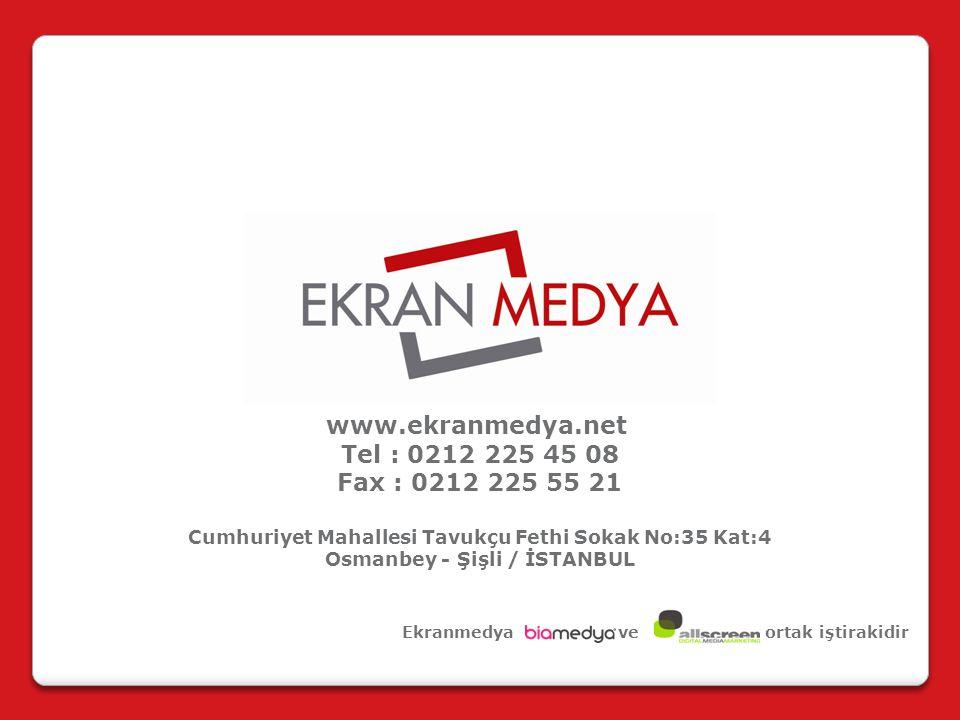 www.ekranmedya.net Tel : 0212 225 45 08 Fax : 0212 225 55 21