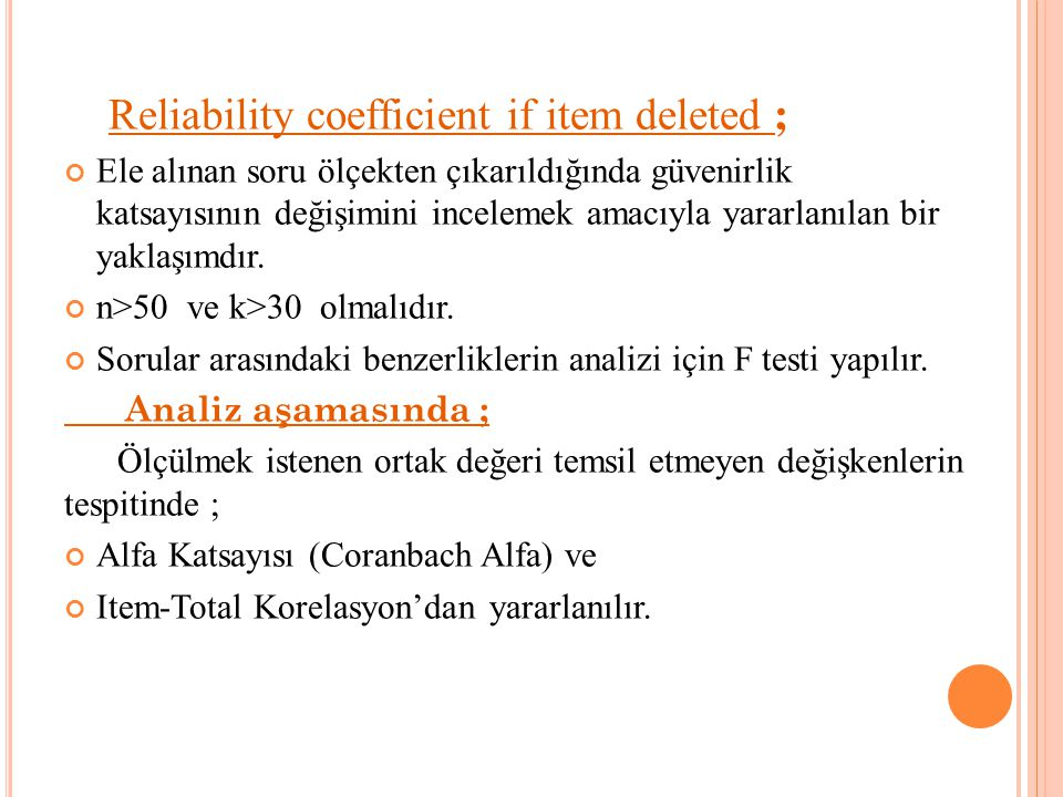 Reliability coefficient if item deleted ;