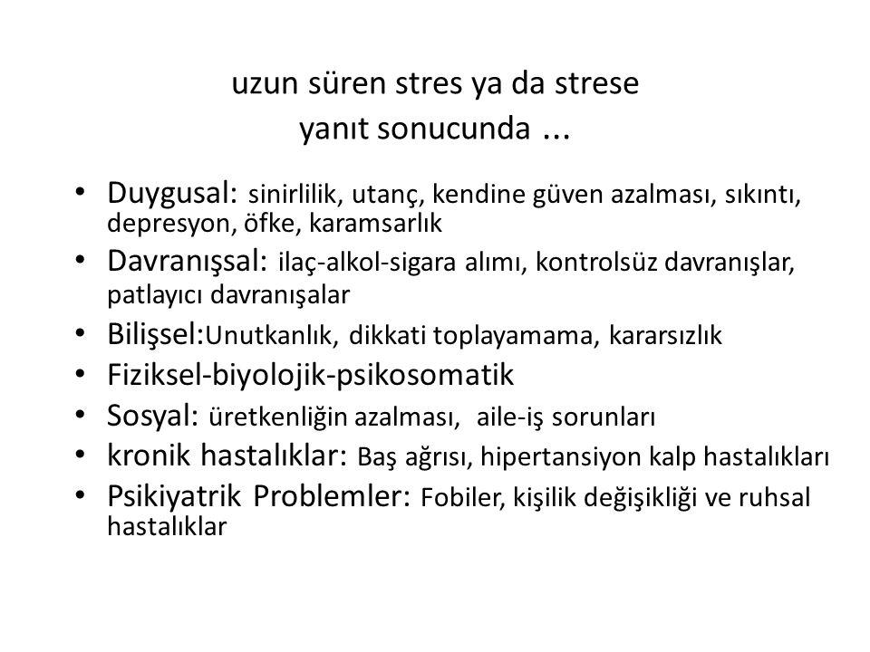 uzun süren stres ya da strese yanıt sonucunda ...